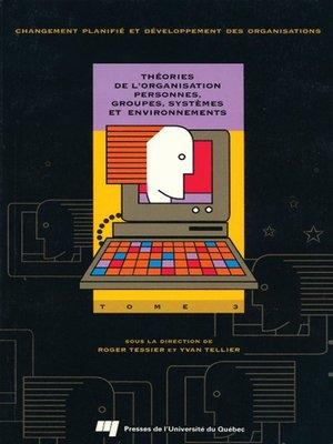 cover image of Théories de l'organisation. Personnes, groupes, systèmes et environnement