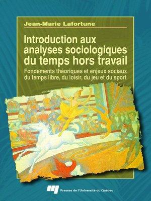 cover image of Introduction aux analyses sociologiques du temps hors travail