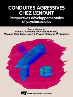 cover image of Conduites agressives chez l'enfant