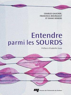 cover image of Entendre parmi les Sourds
