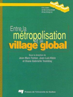 cover image of Entre la métropolisation et le village global