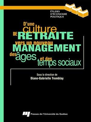 cover image of D'une culture de retraite vers un nouveau management des âges et des temps sociaux