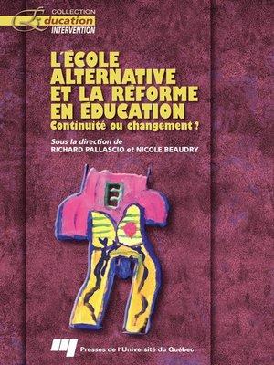 cover image of L' école alternative et la réforme en éducation