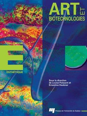 cover image of Art et biotechnologies