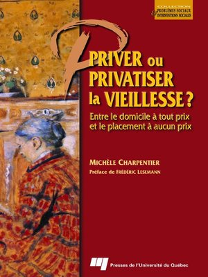 cover image of Priver ou privatiser la vieillesse ?