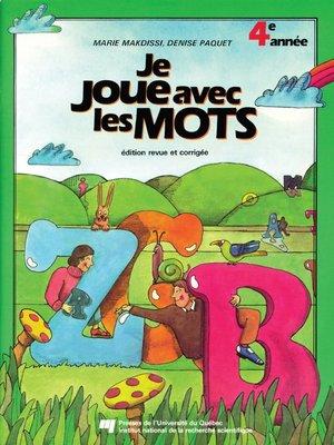 cover image of Je joue avec les mots, 4<sup>e</sup> année