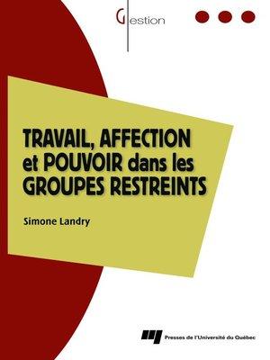 Travail Affection Et Pouvoir Dans Les Groupes Restreints border=