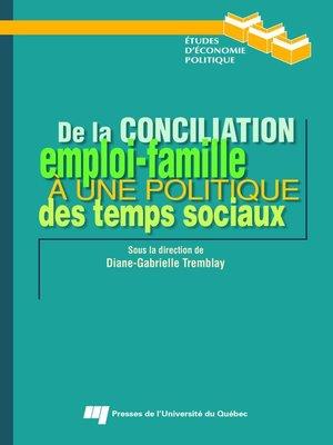 cover image of De la conciliation emploi-famille à une politique des temps sociaux