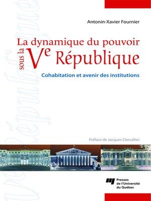 cover image of La dynamique du pouvoir sous la V<sup>e</sup> République