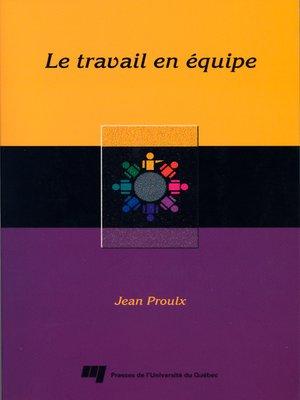 cover image of Le travail en équipe