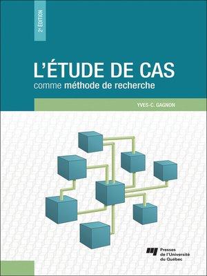 cover image of L' étude de cas comme méthode de recherche, 2e édition