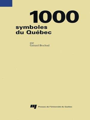 cover image of 1000 symboles du Québec