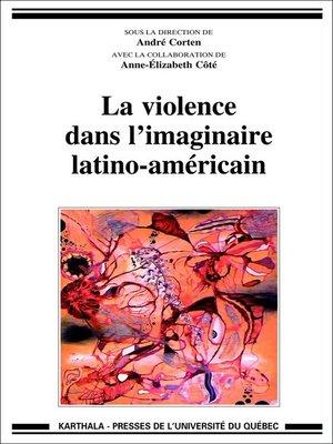 cover image of La violence dans l'imaginaire latino-américain