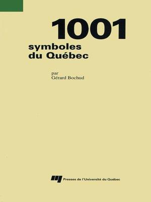 cover image of 1001 symboles du Québec