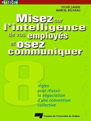 cover image of Misez sur l'intelligence de vos employés et osez communiquer