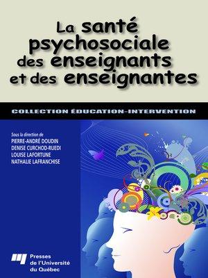 cover image of La santé psychosociale des enseignants et des enseignantes