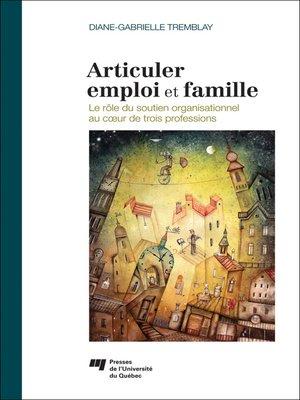 cover image of Articuler emploi et famille