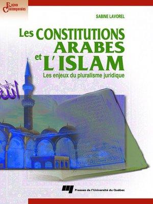 cover image of Les constitutions arabes et l'Islam