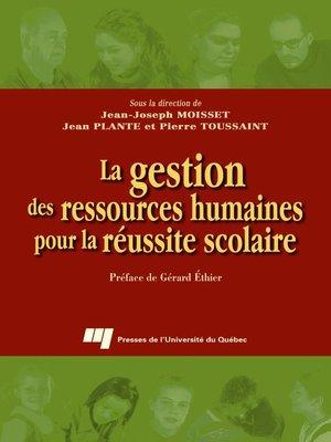 cover image of La gestion des ressources humaines pour la réussite scolaire