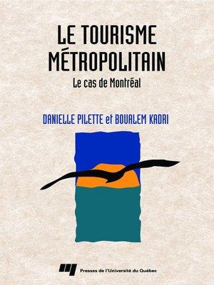 cover image of Le tourisme métropolitain