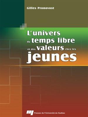 cover image of L' univers du temps libre et des valeurs chez les jeunes