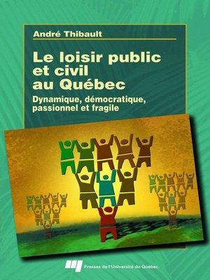 cover image of Le loisir public et civil au Québec