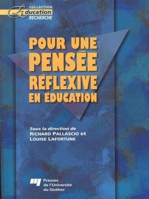 cover image of Pour une pensée réflexive en éducation