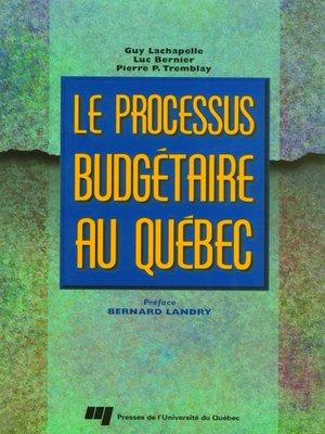 cover image of Le processus budgétaire au Québec