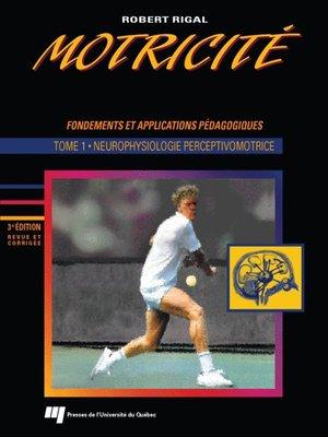 cover image of Motricité humaine. Fondements et applications pédagogiques - Tome 1