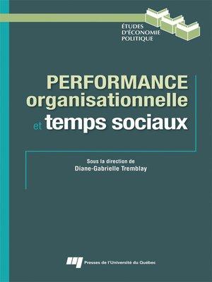cover image of Performance organisationnelle et temps sociaux