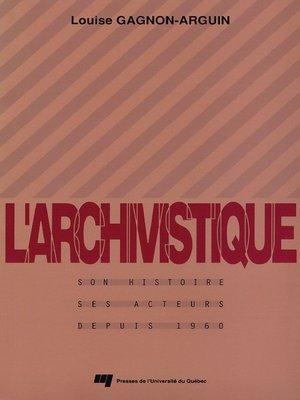 cover image of L' archivistique