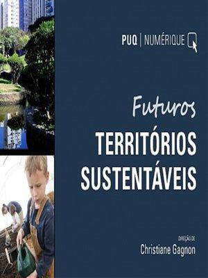 cover image of Futuros Territorios Sustentaveis