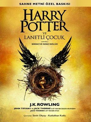 cover image of Harry Potter ve Lanetli Çocuk Birinci ve İkinci Bölüm