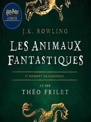 cover image of Les Animaux Fantastique