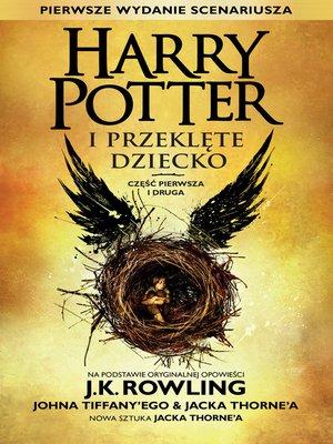 cover image of Harry Potter i Przeklęte Dziecko Część pierwsza i druga