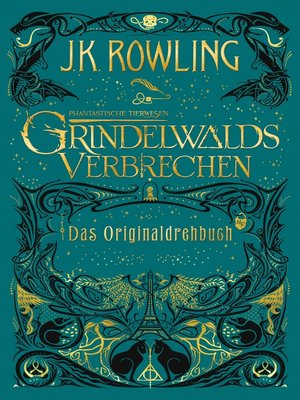 cover image of Phantastische Tierwesen: Grindelwalds Verbrechen