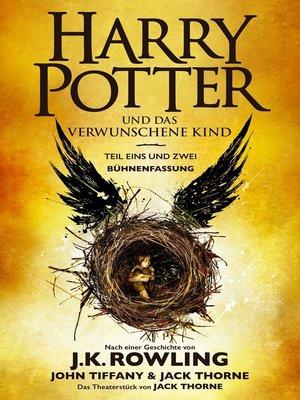 cover image of Harry Potter und das verwunschene Kind. Teil eins und zwei (Bühnenfassung)