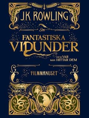 cover image of Fantastiska vidunder och var man hittar dem