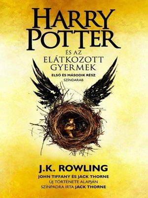 cover image of Harry Potter és az elátkozott gyermek: Első és második rész