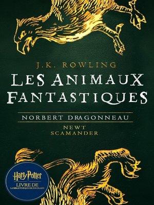 cover image of Les Animaux fantastiques, vie et habitat