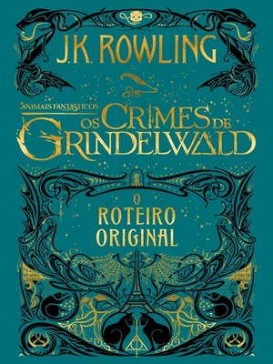 cover image of Animais Frantásticos: Os Crimes de Grindelwald