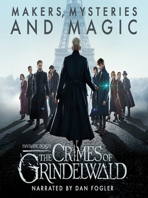 cover image of Fantastic Beasts: The Crimes of Grindelwald - Makers, Mysteries and Magic