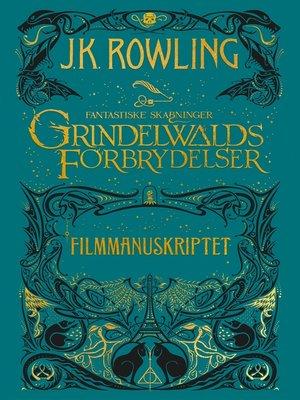 cover image of Fantastiske skabninger: Grindelwalds forbrydelser