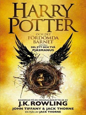 cover image of Harry Potter och Det fördömda barnet Del ett och två