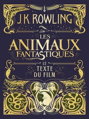 cover image of Les Animaux fantastiques