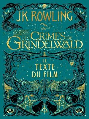 cover image of Les Animaux Fantastiques: Les Crimes de Grindelwald