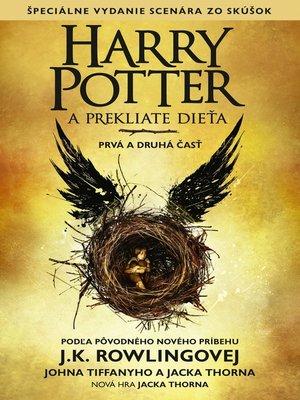 cover image of Harry Potter a prekliate dieťa Prvá a Druhá Časť