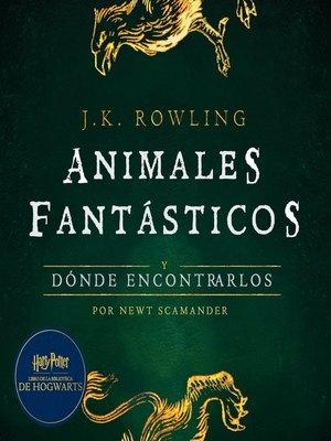 cover image of Animales fantásticos y dónde encontrarlos