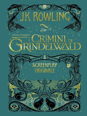 cover image of Animali Fantastici: I Crimini di Grindelwald