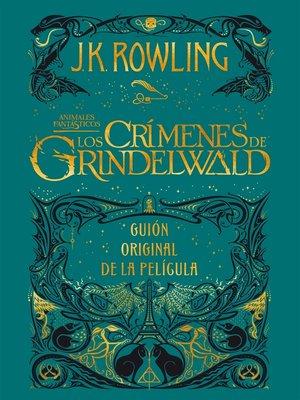 cover image of Animales fantásticos: Los crímenes de Grindelwald
